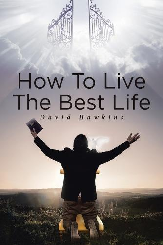How to Live the Best Life (Paperback)