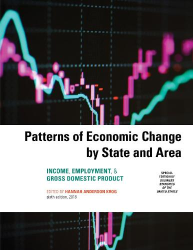 Patterns of Economic Change by State and Area 2018: Income, Employment, & Gross Domestic Product (Paperback)