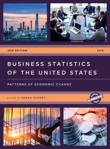 Business Statistics of the United States 2018: Patterns of Economic Change - U.S. DataBook Series (Hardback)