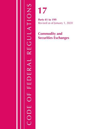 Code of Federal Regulations, Title 17 Commodity and Securities Exchanges 41-199, Revised as of April 1, 2020 - Code of Federal Regulations, Title 17 Commodity and Securities Exchanges (Paperback)