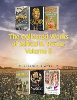 The Collected Works of Alfred B. Porter: Volume II (Paperback)