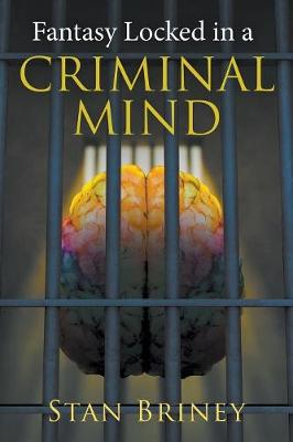 Fantasy Locked in a Criminal Mind (Paperback)