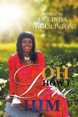 Oh How I Love Him (Paperback)