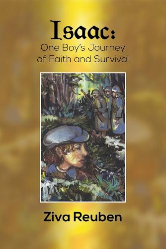Isaac: One Boy Faith and Survival (Paperback)