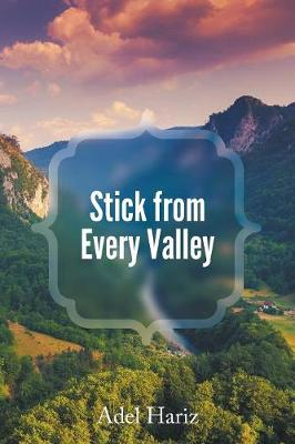 Stick from Every Valley (Paperback)