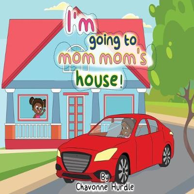 I'm going to mom-mom's house! - Lessons with Mom-Mom 1 (Paperback)