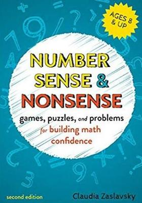 Number Sense and Nonsense: Games, Puzzles, and Problems for Building Creative Math Confidence (Paperback)