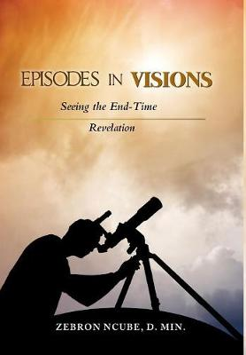 Episodes in Visions: Another Look at the Book of Revelation (Hardback)