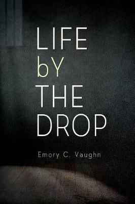 Life by the Drop (Paperback)