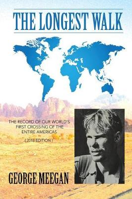 The Longest Walk: The Record of Our World's First Crossing of the Entire Americas (2018 Edition) (Paperback)