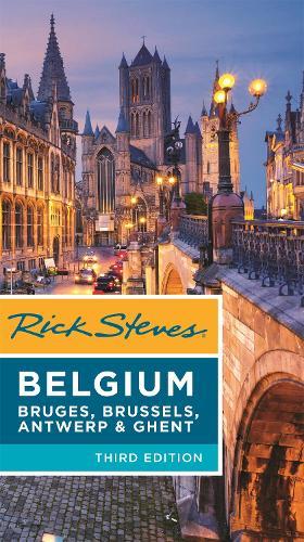 Rick Steves Belgium (Third Edition): Bruges, Brussels, Antwerp & Ghent (Paperback)