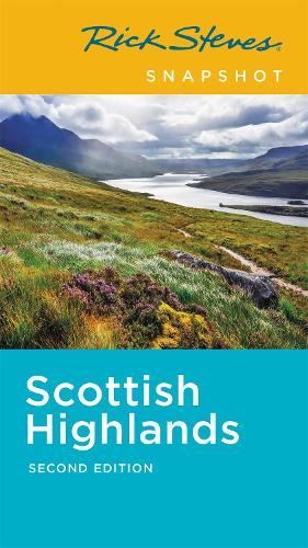 Rick Steves Snapshot Scottish Highlands (Second Edition) (Paperback)