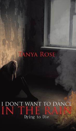 I Don't Want to Dance in the Rain (Hardback)