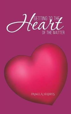 Getting to the Heart of the Matter (Paperback)