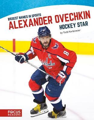Biggest Names in Sport: Alexander Ovechkin, Hockey Star (Hardback)
