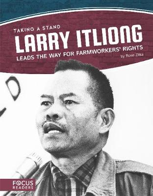 Taking a Stand: Larry Itliong Leads the Way for Farmworkers' Rights (Paperback)