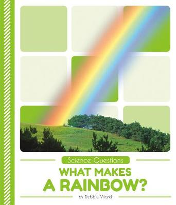 Science Questions: What Makes a Rainbow? (Paperback)