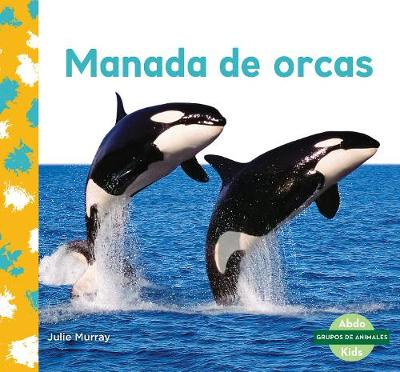 Manada de orcas (Orca Whale Pod) (Paperback)