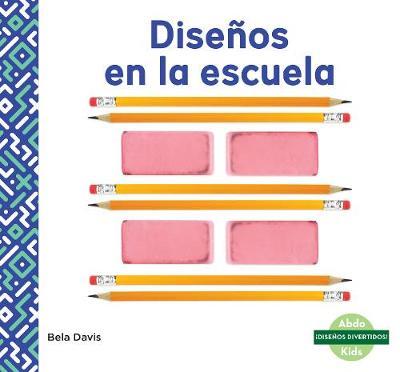 Disenos en la escuela (Patterns at School) (Paperback)