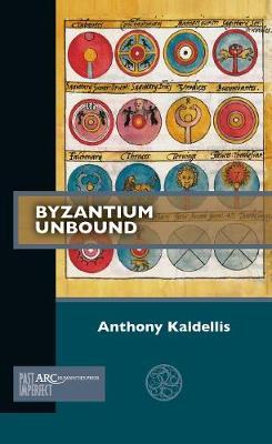 Byzantium Unbound - Past Imperfect (Paperback)