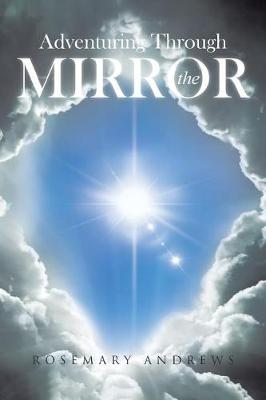 Adventuring Through the Mirror (Paperback)