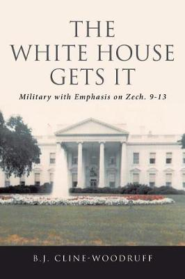 The White House Gets It: Military with Emphasis on Zech. 9-13 (Paperback)