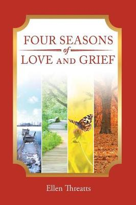 Four Seasons of Love and Grief: A Memoir (Paperback)