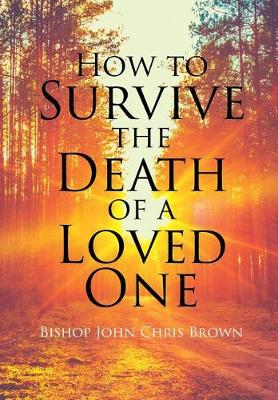 How to Survive the Death of a Loved One (Hardback)