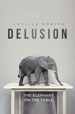 Delusion: The Elephant on the Table (Paperback)