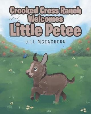 Crooked Cross Ranch Welcomes Little Petee (Paperback)