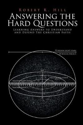 Answering the Hard Questions: Learning Answers to Understand and Defend the Christian Faith (Paperback)