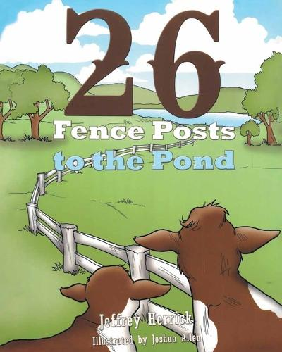 Twenty Six Fence Posts to the Pond (Paperback)
