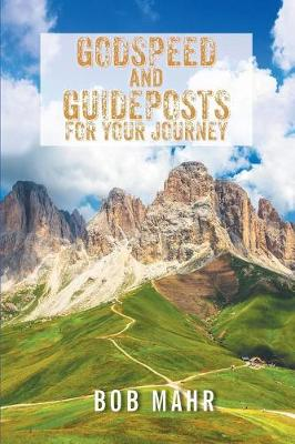 Godspeed and Guideposts for Your Journey (Paperback)