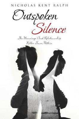 Outspoken Silence: The Marriage and Relationship Killer from Within (Paperback)