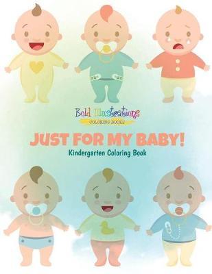 Just for My Baby! Kindergarten Coloring Book (Paperback)