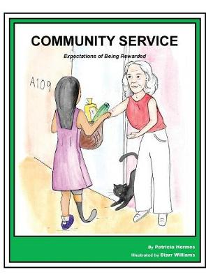 Story Book 13 Community Service: Expectations of Being Rewarded - Story Book for Social Needs 13 (Hardback)