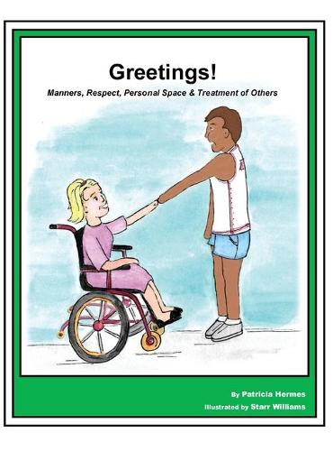 Story Book 9 Greetings: Manners Respect Personal Space & Treatment of Others - Story Book for Social Needs 9 (Hardback)