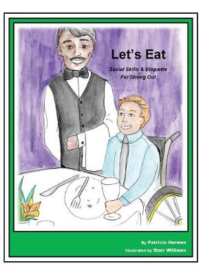 Story Book 8 Let's Eat: Social Skills & Etiquette for Dining Out - Story Book for Social Needs 8 (Hardback)
