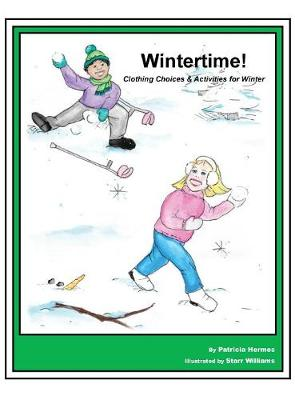 Story Book 5 Wintertime!: Clothing Choices & Activities for Winter - Story Book for Social Needs 5 (Hardback)
