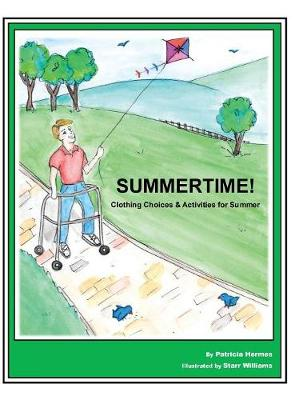 Story Book 3 Summertime!: Clothing Choices & Activities for Summer - Story Book for Social Needs 3 (Hardback)