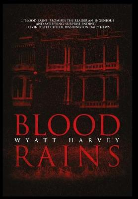 Blood Rains - Mick Priest Novels 1 (Hardback)