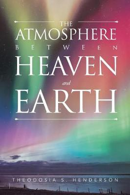 The Atmosphere Between Heaven and Earth (Paperback)