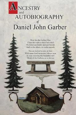 Ancestry and Autobiography of Daniel John Garber (Paperback)