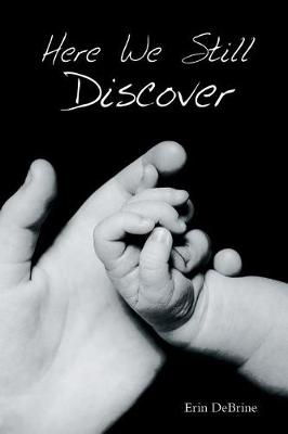 Here We Still Discover (Paperback)
