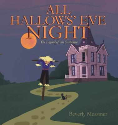 All Hallows' Eve Night: The Legend of the Scarecrow (Paperback)
