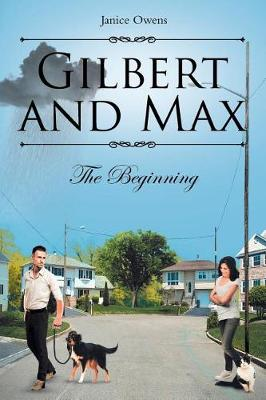 Gilbert and Max: The Beginning (Paperback)