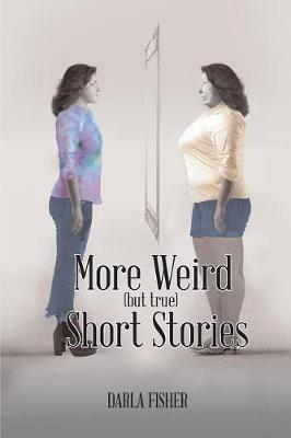 More Weird (But True) Short Stories (Paperback)