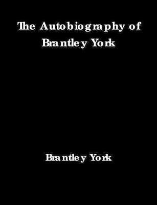 The Autobiography of Brantley York (Paperback)