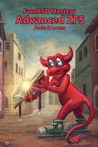 Freebsd Mastery: Advanced Zfs - It Mastery 9 (Paperback)