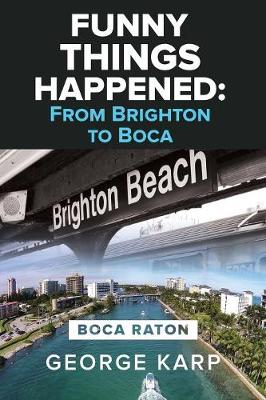 Funny Things Happened: From Brighton to Boca (Paperback)